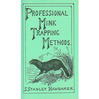 Professional Mink Trapping Methods by Hawbaker